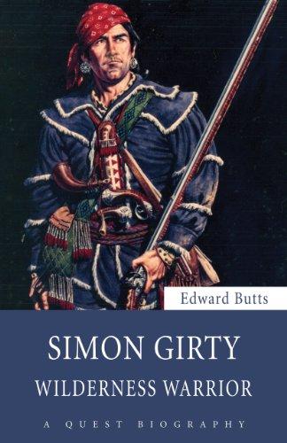 Simon Girty: Wilderness Warrior (Quest Biography Book 29)