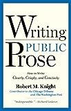 Writing Public Prose, Robert M. Knight, 1936863014