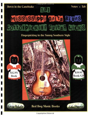 101 Mississippi Delta Blues Cotton Picking Guitar Licks