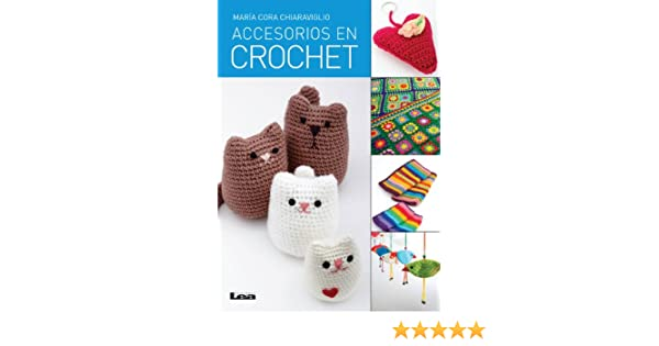 Amazon.com: Accesorios en crochet (Spanish Edition) eBook: María Cora Chiaraviglio: Kindle Store