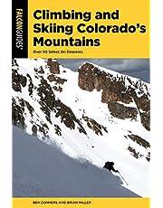 Climbing and Skiing Colorado's Mountains: Over 50 Select Ski Descents