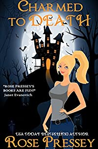 Charmed To Death by Rose Pressey ebook deal