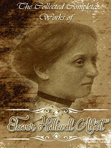 Earth Linen (The Collected Complete Works of Eleanor Hallowell Abbott: (Huge Collection Including Fairy Prince and Other Stories, The White Linen Nurse, Little Eve Edgarton, Rainy Week, Peace on Earth, And More))