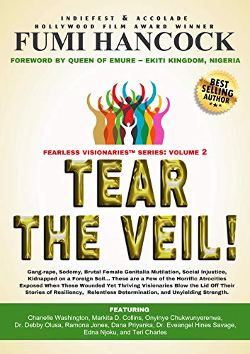 Tear the Veil 2: 19 Extraordinarily Courageous Women With Dynamic Stories that Will Ignite Your Passion, Turbocharge Your Life Purpose and Refuel Your Destiny for Global Impact (Fearless Visionaries)