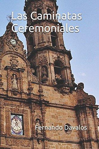 Las Caminatas Ceremoniales