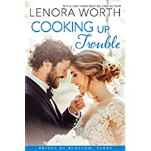 Cooking Up Trouble (The Brides of Blossom, Texas Book 2)
