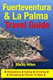 Fuerteventura & La Palma Travel Guide: Attractions, Eating, Drinking, Shopping & Places To Stay