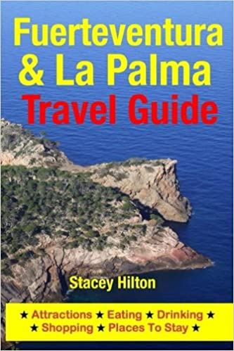 Fuerteventura La Palma Travel Guide Attractions Eating Drinking