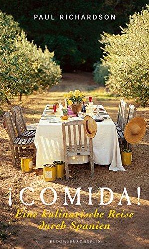 !Comida! Eine kulinarische Reise durch Spanien (Bloomsbury Berlin) Gebundenes Buch – 23. Februar 2008 Paul Richardson Ulrike Thiesmeyer 3827007682 Länderküchen