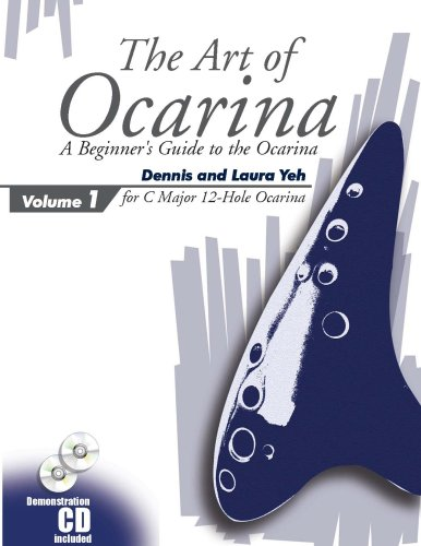 (The Art of Ocarina (for C Major 12 Hole Ocarina, Volume 1))