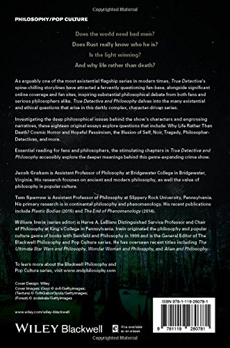 true detective and philosophy a deeper kind of darkness the  true detective and philosophy a deeper kind of darkness the blackwell philosophy and pop culture series jacob graham tom sparrow william irwin