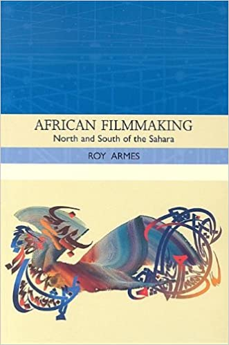 African Filmmaking: North and South of the Sahara by Roy Armes (2006-08-07)