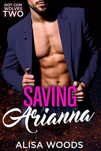 Saving Arianna (Dot Com Wolves 2) - New Adult Paranormal Romance ()