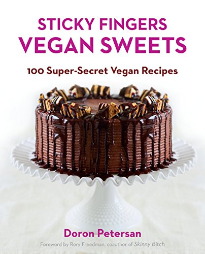 Sticky Fingers' Vegan Sweets: 100 Super-Secret Vegan Recipes (Best Super Bowl Finger Food Recipes)