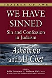 img - for We Have Sinned: Sin and Confession in Judaism <em>Ashamnu</em> and <em>Al Chet</em> (Prayers of Awe) book / textbook / text book