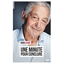 Une minute pour conclure (Documents) (French Edition)