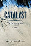 Book Cover for Catalyst (The Hannah Anders Trilogy Book 1)