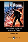 Bound East for Cardiff and Other Plays, Eugene O'Neill, 1409915581