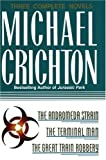 By Crichton, Michael Three Complete Novels: The Andromeda Strain, The Terminal Man, and The Great Train Robbery (1993) Hardcover