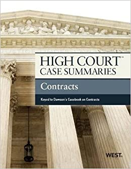 High Court Case Summaries on Contracts, Keyed to Dawson 10th edition by Staff, Publishers Editorial (2013)