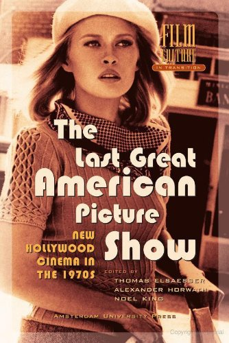 The Last Great American Picture Show: New Hollywood Cinema in the 1970s