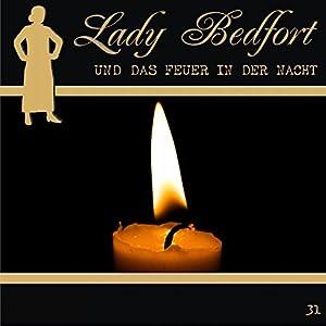 Das Feuer in der Nacht (Lady Bedfort 31) Hörspiel