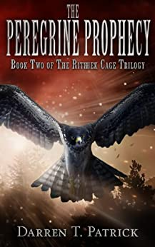 The Peregrine Prophecy (The Rithhek Cage Trilogy Book 2) by [Patrick, Darren T.]