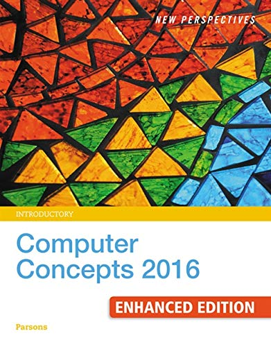 New Perspectives Computer Concepts 2016 Enhanced, Introductory