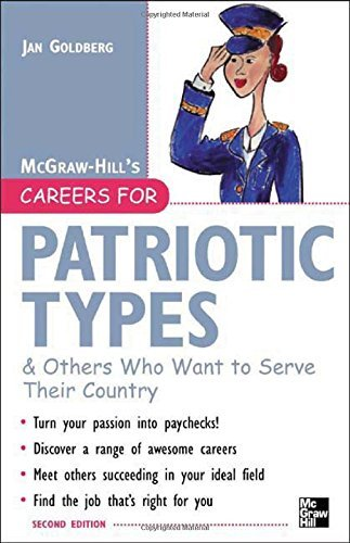 Careers for Patriotic Types & Others Who Want to Serve Their Country (McGraw-Hill Careers for You (Paperback)) by Jan Goldberg (2005-09-26)