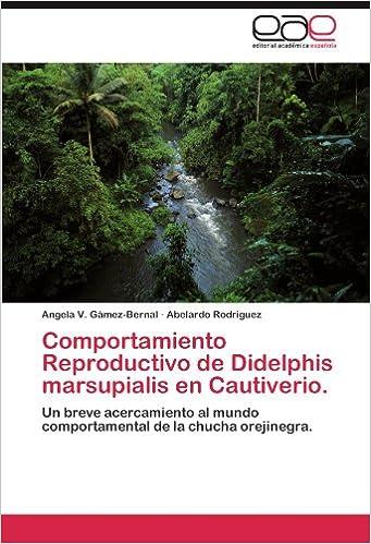 Comportamiento Reproductivo de Didelphis marsupialis en Cautiverio.: Un breve acercamiento al mundo comportamental de la chucha orejinegra.