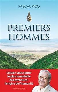 Premiers hommes : la nouvelle histoire de nos origines, Picq, Pascal