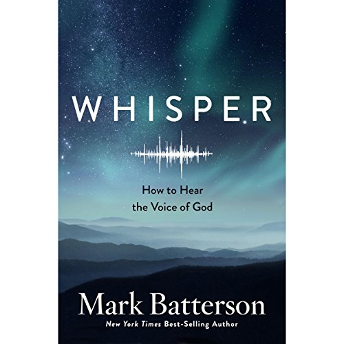 Whisper: How to Hear the Voice of God Audiobook [Free Download by Trial] thumbnail