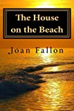 The House on the Beach, Joan Fallon, 0957069618