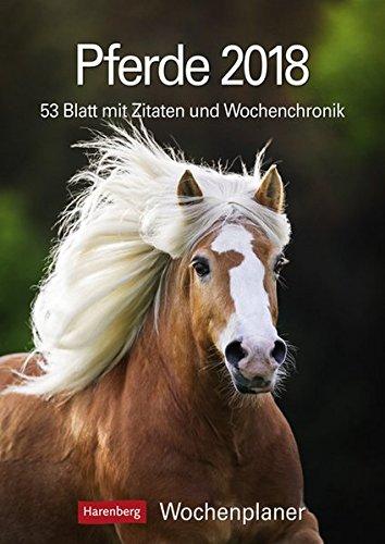 Pferde - Kalender 2018: Wochenplaner, 53 Blatt mit Zitaten und Wochenchronik