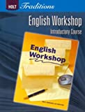 English Workshop Introductory Course, RINEHART AND WINSTON HOLT, 0030993377