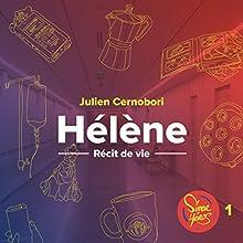 Hélène : La vie au corps (Superhéros - Récit de vie 1) | Livre audio Auteur(s) : Julien Cernobori Narrateur(s) : Julien Cernobori