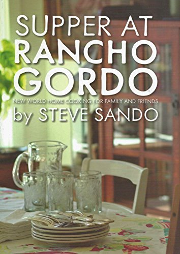 Supper at Rancho Gordo by Steve Sando (2014-05-03) (Beans Rancho)