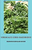 Herbs and Herb Gardening, Eleanour Sinclair Rohde, 1406797677