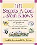 img - for 101 Secrets a Cool Mom Knows book / textbook / text book