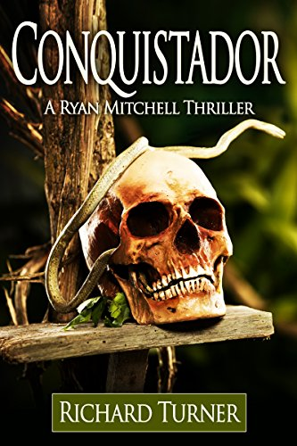 Book: Conquistador (A Ryan Mitchell Thriller Book 7) by Richard Turner