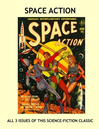 Space Action: All Three Issues Of This Science-Fiction Classic -- All Stories - No Ads Text fb2 ebook