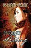 Phoenix Rising, Jo Lynne Valerie, 1450094287