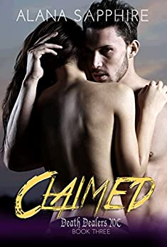 Claimed: Death Dealers MC Book 3 by [Sapphire, Alana]