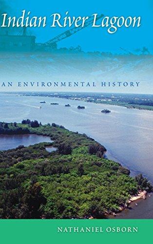 Indian River Lagoon: An Environmental History