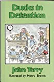 Ducks in Detention, John Terry, 0852362080