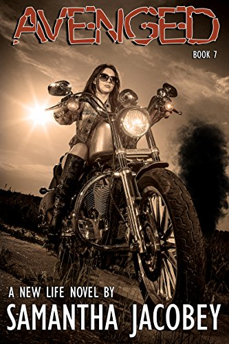 Book: Avenged - Book 7 of A New Life Series by Samantha Jacobey