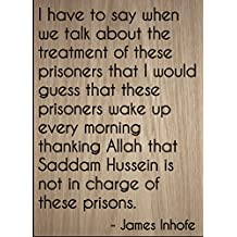 """""""I have to say when we talk about the..."""" quote by James Inhofe, laser engraved on wooden plaque - Size: 8""""x10"""""""