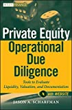 Private Equity Operational Due Diligence + Website: Tools to Evaluate Liquidity, Valuation, and Documentation