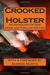 Crooked Holster: An Anthology of Crime Writing by Various (2015-04-11)