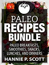 Paleo Recipes Collections: Paleo Breakfast Recipes, Paleo Recipes, Paleo Snacks, Paleo Smoothie Recipes ~ 4 BOOKS IN 1: 100 Delicious Paleo Recipes (Quick and Easy Cooking Series) (English Edition)